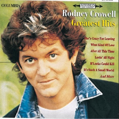 Rodney Crowell: Greatest Hits - Rodney Crowell