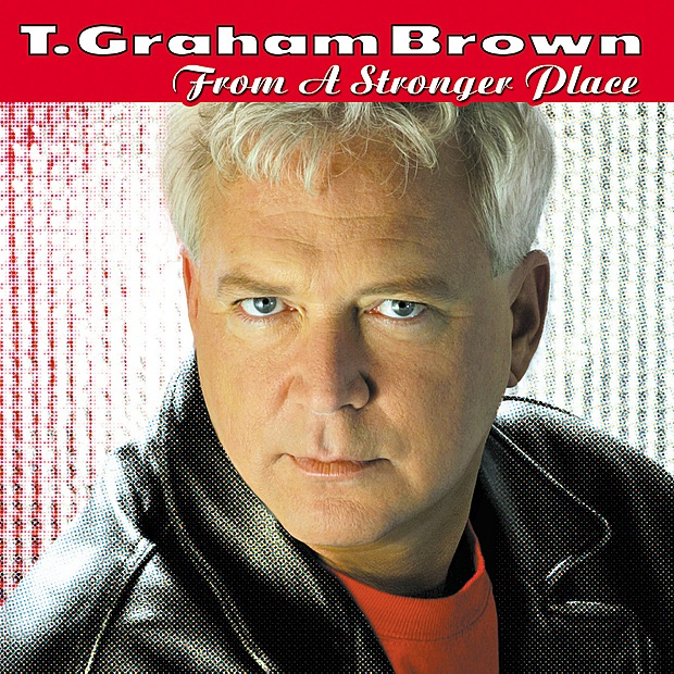 from a stronger place by t graham brown on apple music. Black Bedroom Furniture Sets. Home Design Ideas