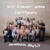 Wir Kinder vom Kleistpark machen Musik - Various Artists