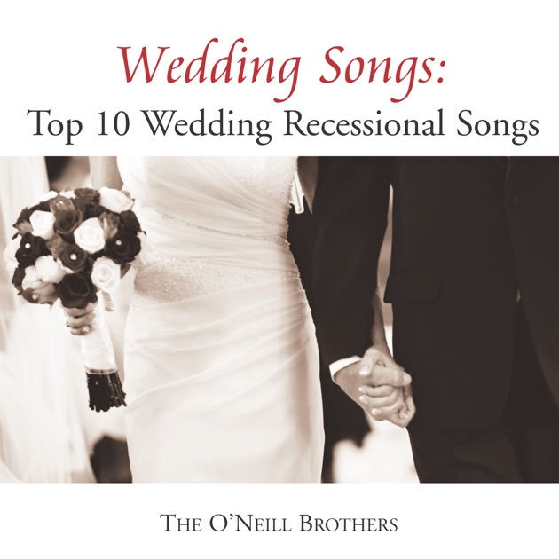 Wedding Songs Top 10 Recessional By The ONeill Brothers On Apple Music