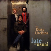 The Dirty Urchins - Don't Let the Bastards Grind You Down