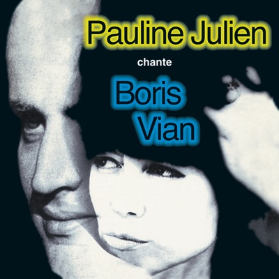 Pauline Julien chante Boris Vian - Pauline Julien