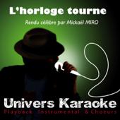 L'horloge tourne (Rendu célèbre par Mickaël MIRO) [Version karaoké]