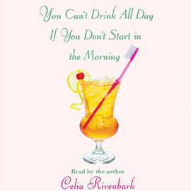 You Can't Drink All Day If You Don't Start in the Morning (Unabridged) audiobook