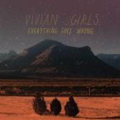 Vivian Girls - When I'm Gone