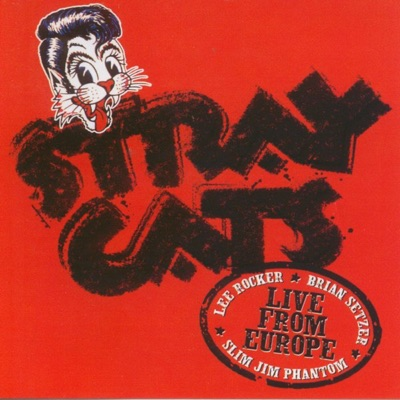 Live from Europe: Paris, July 5, 2004 - Stray Cats
