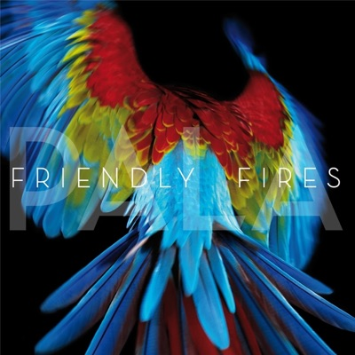 Pala - Friendly Fires