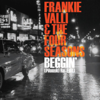 Beggin' (Pilooski Re-Edit) - Frankie Valli & The Four Seasons