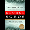 George Soros - The Crash of 2008 and What It Means: The New Paradigm for Financial Markets (Unabridged) artwork