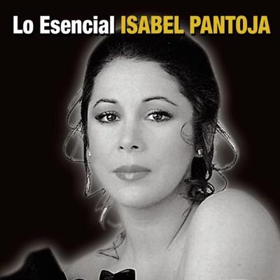 Lo Esencial: Isabel Pantoja - Isabel Pantoja