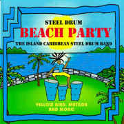 Steel Drum Beach Party - The Island Caribbean Steel Drum Band - The Island Caribbean Steel Drum Band