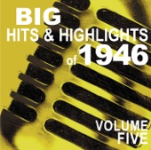 Big Hits & Highlights of 1946 Volume 5