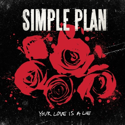 Your Love Is a Lie - EP - Simple Plan