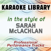 In the Style of Sarah McLachlan (Karaoke - Professional Performance Tracks)
