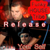 Release Your Self - EP - Funky House Tribe
