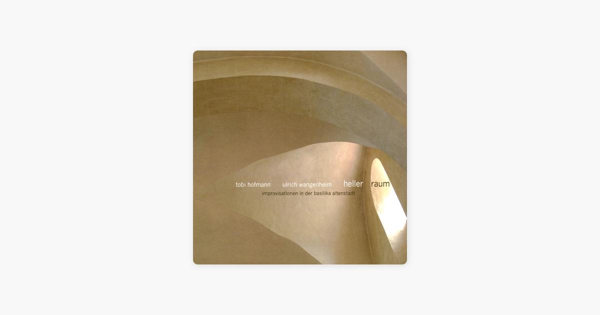 Heller Raum Von Tobi Hofmann Ulrich Wangenheim Bei Apple Music