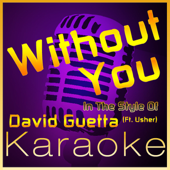 Without You [Karaoke Instrumental Version] (In the Style of David Guetta Ft Usher)