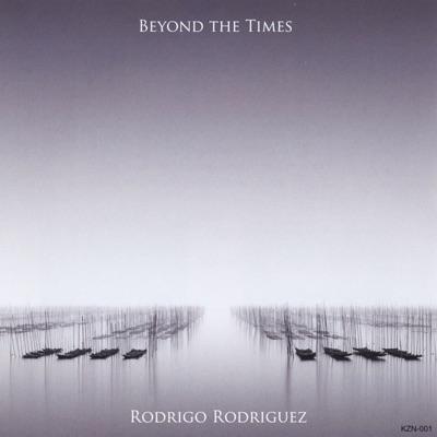 Beyond the Times - Rodrigo Rodriguez