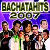 BachataHits 2007 - Various Artists