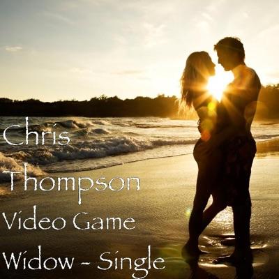 Video Game Widow - Single - Chris Thompson