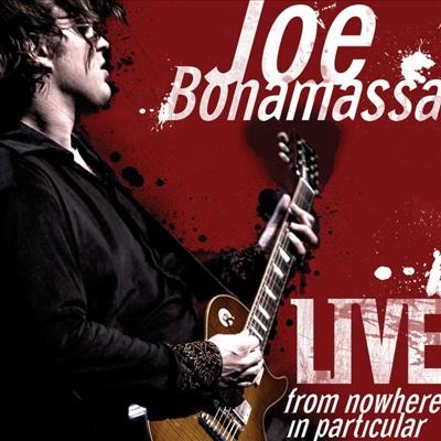 Live from Nowhere In Particular - Joe Bonamassa album