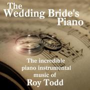 The Wedding Bride's Piano - Roy Todd - Roy Todd
