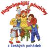 Nejkrásnější Písničky Z Českých Pohádek - Various Artists