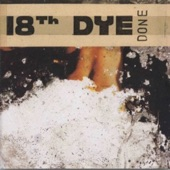 18th Dye - Whole Wide World