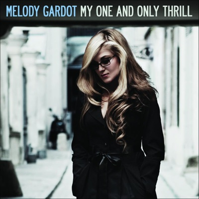 My One and Only Thrill (Bonus Track Version) - Melody Gardot album