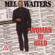 Mel Waiters Got My Whiskey - Mel Waiters