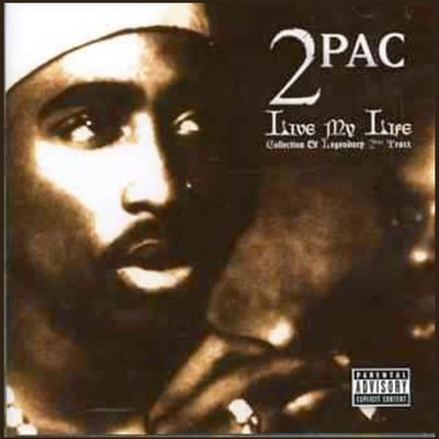 Live My Life - 2pac