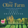 Carol Drinkwater - The Olive Farm (Unabridged) artwork