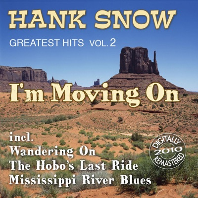 I'm Moving On: Greatest Hits, Vol. 2 (Remastered) - Hank Snow