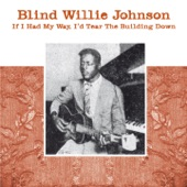 Blind Willie Johnson - It's Nobody's Fault But Mine