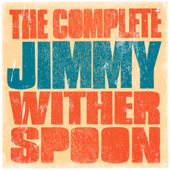 The Complete Jimmy Witherspoon