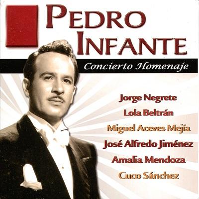 Pedro Infante - Concierto Homenaje - Pedro Infante