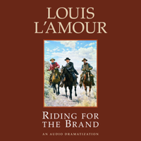 Louis L'Amour - Riding for the Brand (Dramatized) (Unabridged) artwork