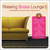 Relaxing Bossa Lounge 5 - Various Artists