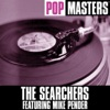 Pop Masters: The Searchers (feat. Mike Pender) [Re-Recorded Versions]