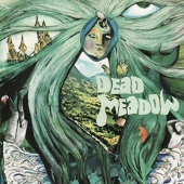 Dead Meadow - Beyond the Fields We Know