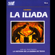 Homer - La Iliada [The Iliad] [Abridged Fiction]
