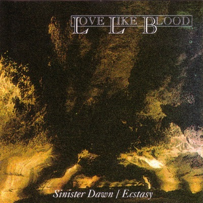 Sinister Dawn / Ecstasy - Love Like Blood