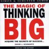 The Magic of Thinking Big - David J. Schwartz, Ph.D.
