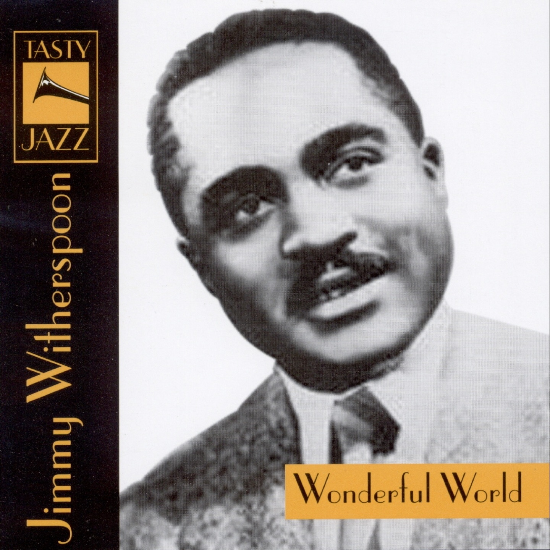 Wonderful World : Jimmy Witherspoon