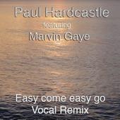 Paul Hardcastle - Easy Come Easy Go (feat. Marvin Gaye)