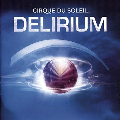 Delirium - Cirque Du Soleil