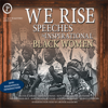Michelle Obama, Shirley Chisholm, Barbara Jordan, Fannie Lou Hamer, Rosa Parks, Mary McLeod Bethune & Condoleezza Rice - We Rise: Speeches by Inspirational Black Women grafismos
