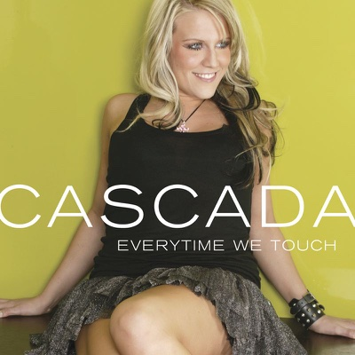 Everytime We Touch - Cascada song