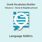 Greek Vocab Builder, Vol. 2: Home & Neighbourhood