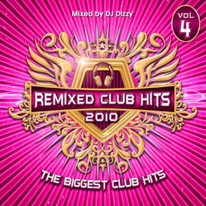 The Remixed Club Hits 2010 Vol 4